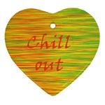 Chill out Ornament (Heart)  Front