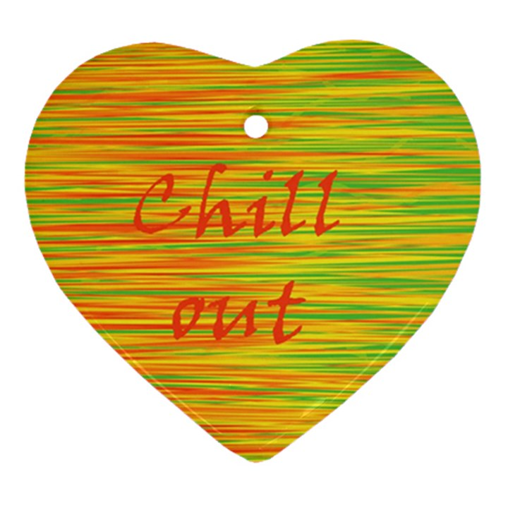 Chill out Ornament (Heart)