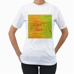Chill out Women s T-Shirt (White) (Two Sided)