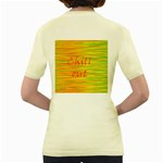 Chill out Women s Yellow T-Shirt Back