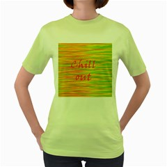Chill out Women s Green T-Shirt
