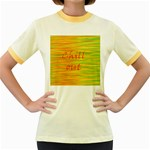 Chill out Women s Fitted Ringer T-Shirts Front
