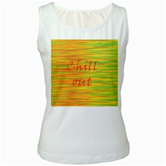 Chill Out Women s White Tank Top
