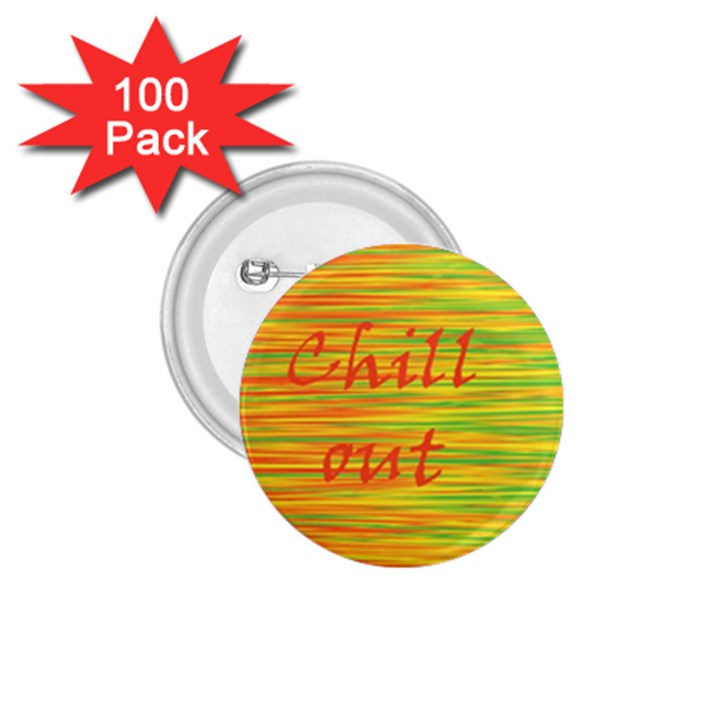 Chill out 1.75  Buttons (100 pack)