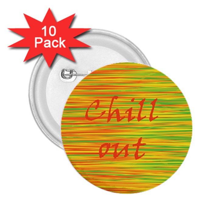 Chill out 2.25  Buttons (10 pack)
