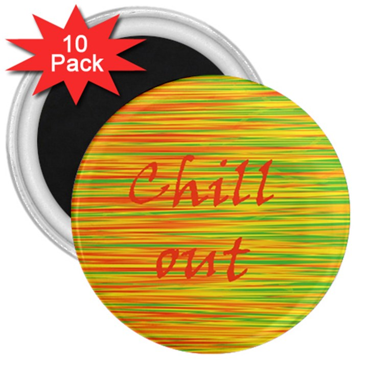 Chill out 3  Magnets (10 pack)