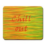 Chill out Large Mousepads Front