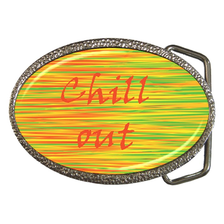 Chill out Belt Buckles