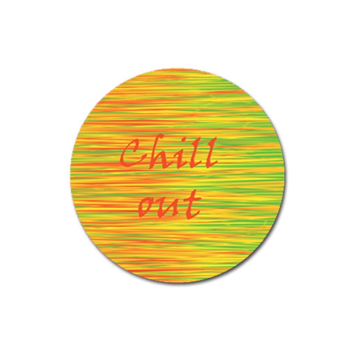 Chill out Magnet 3  (Round)