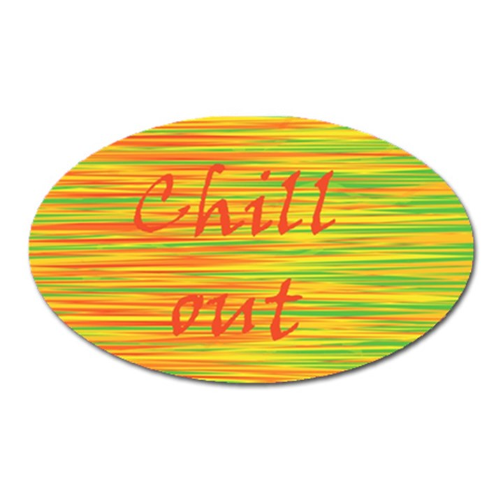 Chill out Oval Magnet