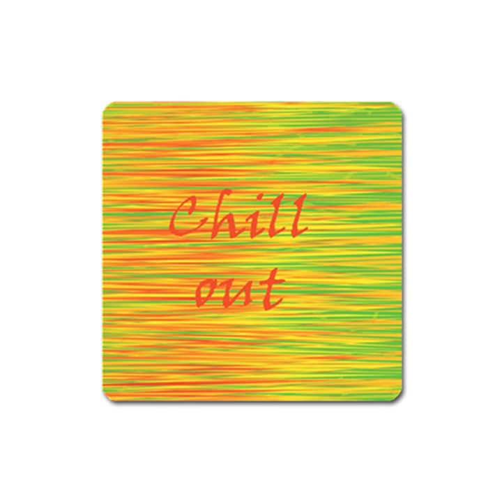 Chill out Square Magnet