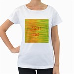 Chill out Women s Loose-Fit T-Shirt (White) Front
