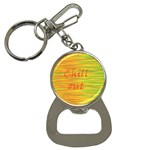Chill out Bottle Opener Key Chains Front