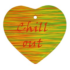 Chill out Heart Ornament (2 Sides)