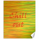 Chill out Canvas 8  x 10  10.02 x8 Canvas - 1