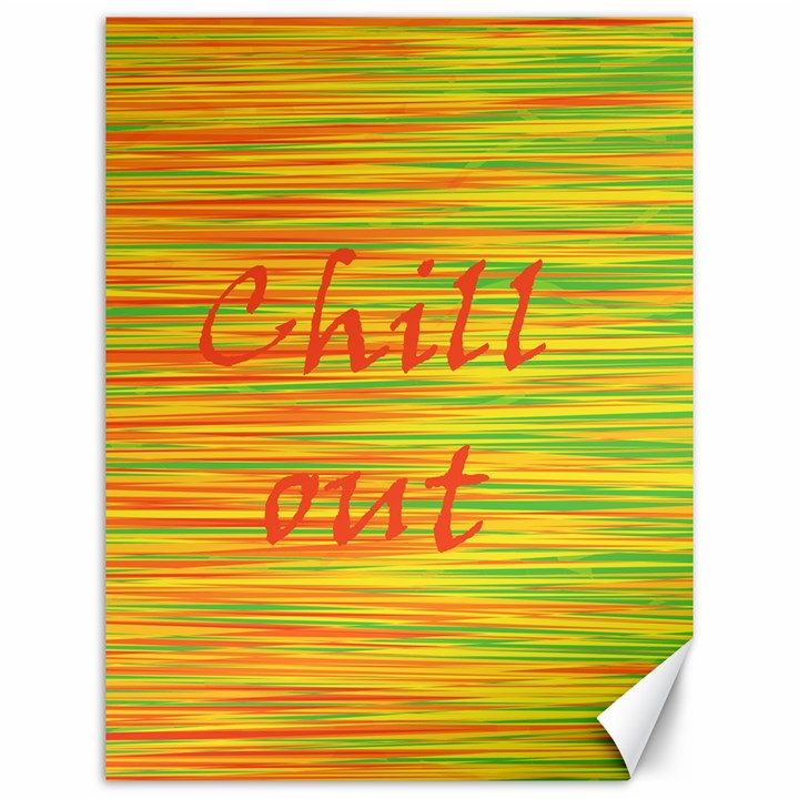 Chill out Canvas 12  x 16