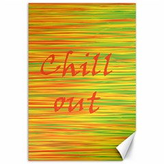 Chill Out Canvas 12  X 18