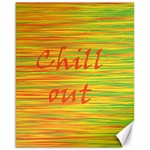 Chill out Canvas 16  x 20   20 x16 Canvas - 1