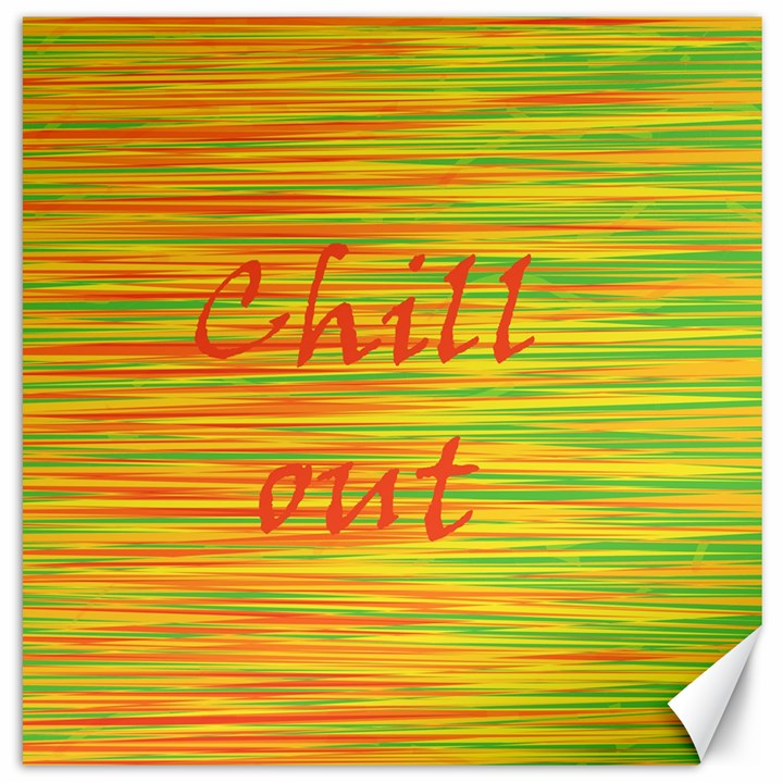 Chill out Canvas 20  x 20