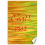 Chill out Canvas 20  x 30   30 x20 Canvas - 1