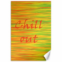 Chill Out Canvas 24  X 36