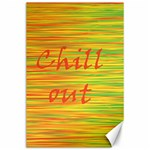 Chill out Canvas 24  x 36  36 x24 Canvas - 1