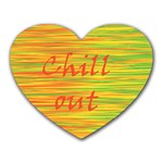 Chill out Heart Mousepads Front