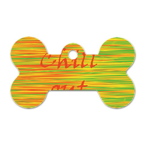 Chill out Dog Tag Bone (One Side)