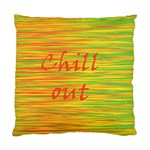 Chill out Standard Cushion Case (One Side) Front