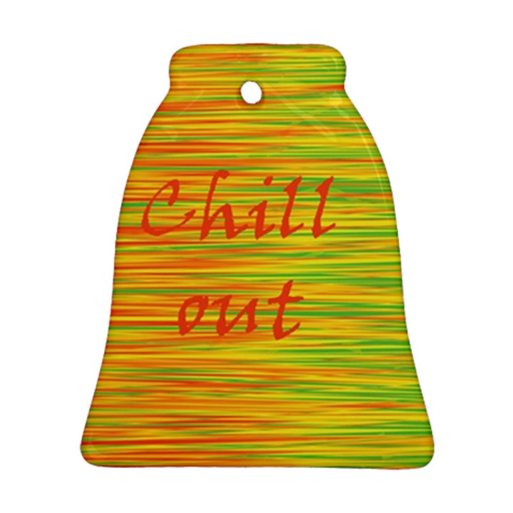 Chill out Ornament (Bell)