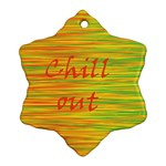 Chill out Snowflake Ornament (2-Side) Back