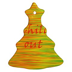 Chill out Christmas Tree Ornament (2 Sides)