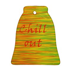 Chill Out Bell Ornament (2 Sides)