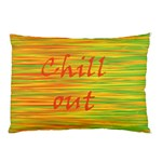 Chill out Pillow Case (Two Sides) Front