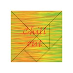 Chill out Acrylic Tangram Puzzle (4  x 4 ) Front