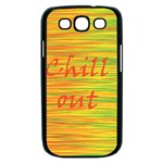 Chill out Samsung Galaxy S III Case (Black) Front