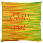 Chill out Large Cushion Case (Two Sides) Back