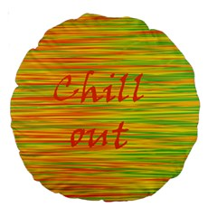 Chill Out Large 18  Premium Round Cushions