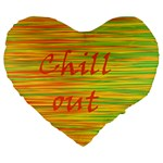 Chill out Large 19  Premium Heart Shape Cushions Front
