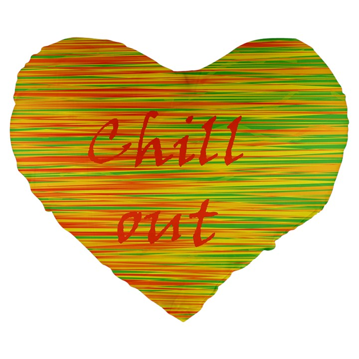 Chill out Large 19  Premium Heart Shape Cushions