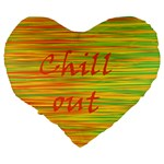 Chill out Large 19  Premium Heart Shape Cushions Back