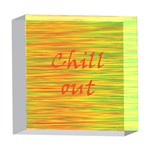 Chill out 5  x 5  Acrylic Photo Blocks Front
