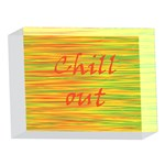 Chill out 5 x 7  Acrylic Photo Blocks Front