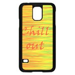 Chill out Samsung Galaxy S5 Case (Black) Front