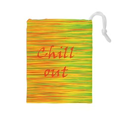 Chill out Drawstring Pouches (Large)