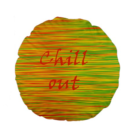 Chill out Standard 15  Premium Flano Round Cushions
