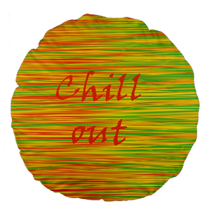 Chill out Large 18  Premium Flano Round Cushions