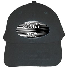 Black An White  chill Out  Black Cap