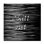 Black an white  Chill out  Tile Coasters Front