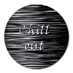 Black an white  Chill out  Round Mousepads Front